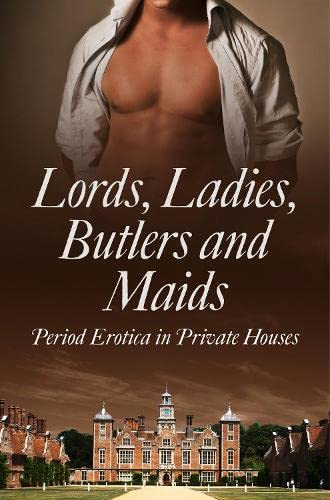 9780007553471: Lords, Ladies, Butlers and Maids: Period Erotica in Private Houses
