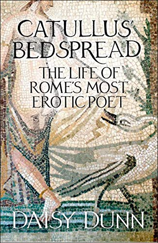 9780007554324: Catullus' Bedspread: The Life of Rome's Most Erotic Poet