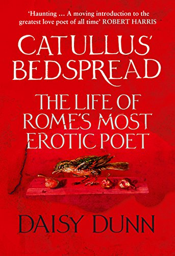 9780007554331: Catullus' Bedspread: The Life of Rome's Most Erotic Poet