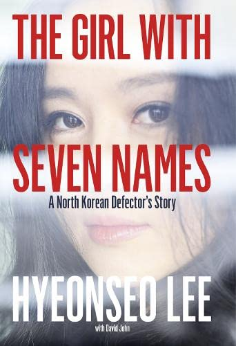 9780007554836: The Girl with Seven Names: A North Korean Defector's Tale