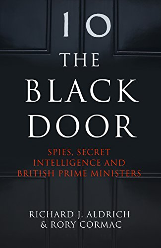 9780007555475: The Black Door: Spies, Secret Intelligence and British Prime Ministers