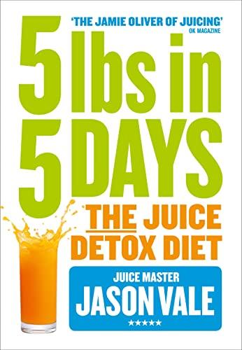 9780007555895: 5LBs in 5 Days: The Juice Detox Diet