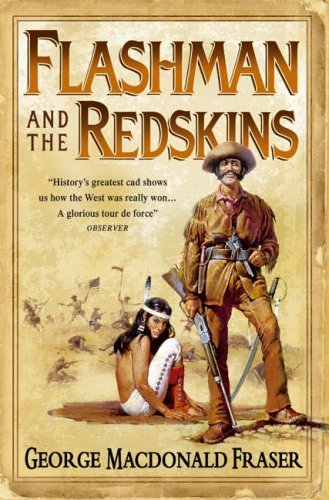 9780007557400: Flashman and the Redskins (The Flashman Papers, Book 6)