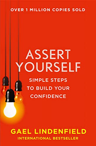 9780007557974: Assert Yourself: Simple Steps to Build Your Confidence