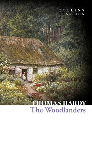 9780007558025: The Woodlanders (Collins Classics)