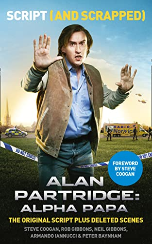 9780007558230: Alan Partridge: Alpha Papa: Script (and Scrapped)