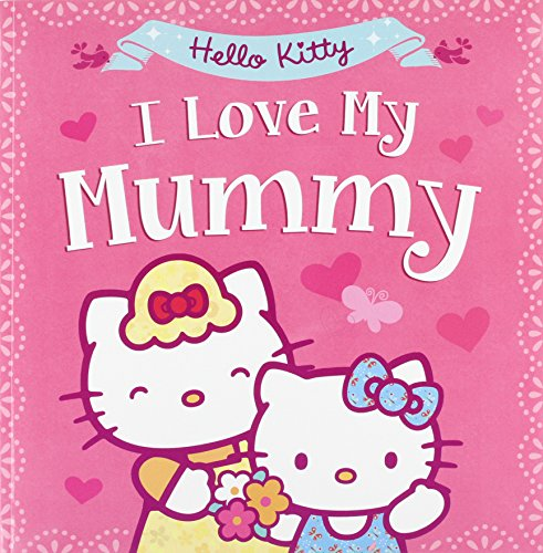 9780007558247: Hello Kitty: I Love My Mummy (Hello Kitty)