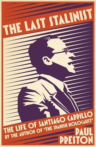 9780007558407: The Last Stalinist: The Life of Santiago Carrillo