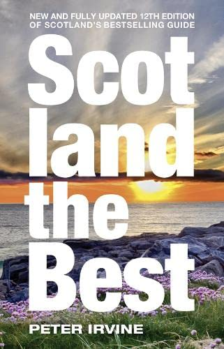 9780007559343: Scotland The Best: New and fully updated 12th edition of Scotland's bestselling guide