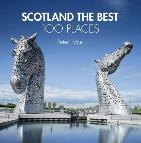 9780007559374: Scotland The Best 100 Places: Extraordinary places and where best to walk, eat and sleep