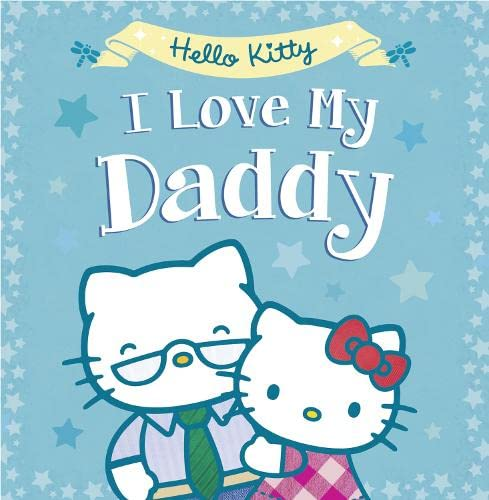 9780007559404: Hello Kitty: I Love My Daddy (Hello Kitty)