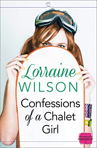 9780007559572: Confessions of a Chalet Girl: HarperImpulse Contemporary Romance (A Novella)