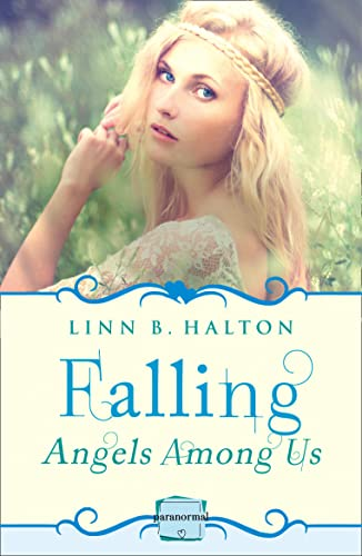 9780007559626: Falling: HarperImpulse Paranormal Romance (A Novella) (Angels Among Us, Book 1)