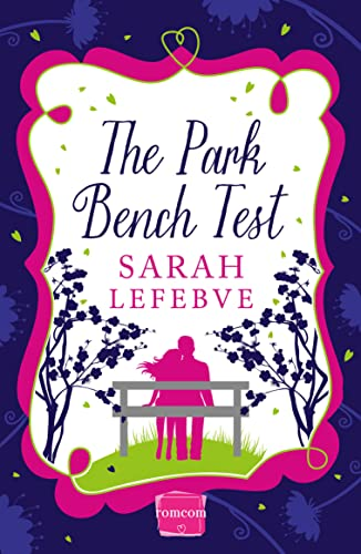 9780007559732: The Park Bench Test: Harperimpulse Contemporary Romance