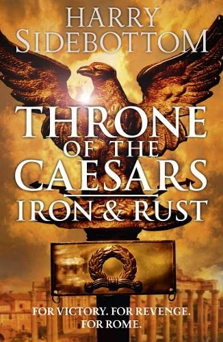 9780007560509: Iron and Rust (Throne of the Caesars, Book 1)