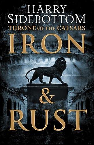9780007560509: Iron and Rust (Throne of the Caesars)