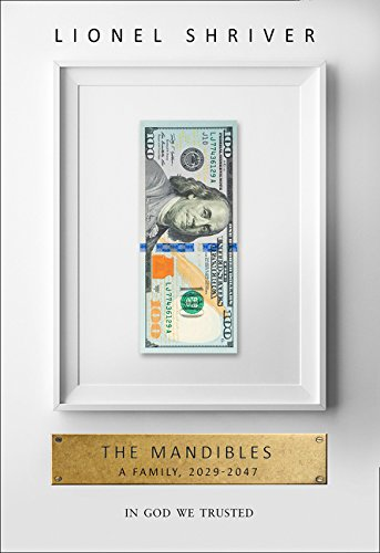 9780007560745: The Mandibles: A Family, 2029–2047