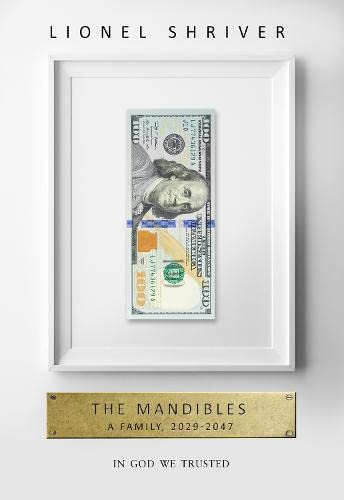 9780007560745: The Mandibles: A Family, 2029-2047 [Hardcover] [Jan 01, 2016] Shriver, Lionel