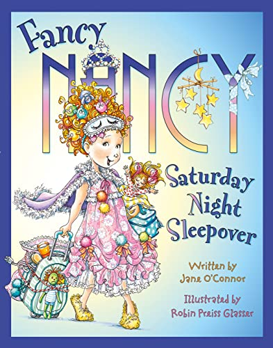 9780007560912: Fancy Nancy Saturday Night Sleepover (Fancy Nancy)