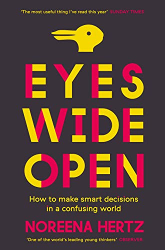 9780007564736: Eyes Wide Open: How to Make Smart Decisions in a Confusing World