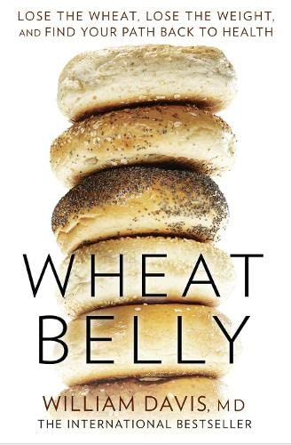 9780007568130: Wheat Belly: Lose the Wheat, Lose the Weight and Find Your Path Back to Health
