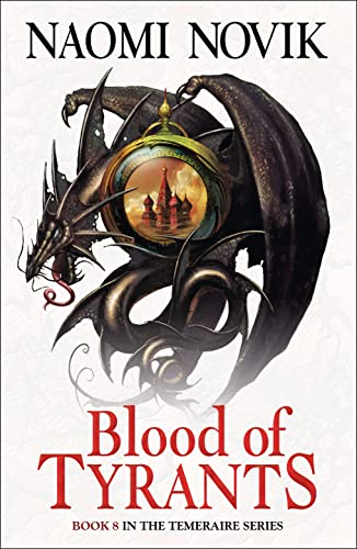 9780007569083: Blood of Tyrants (The Temeraire Series, Book 8)