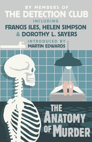 The Anatomy of Murder: The Detection Club,