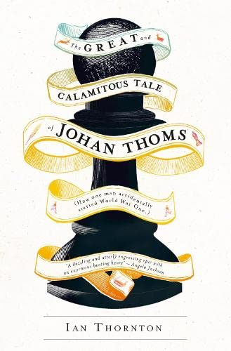 9780007569915: The Great and Calamitous Tale of Johan Thoms