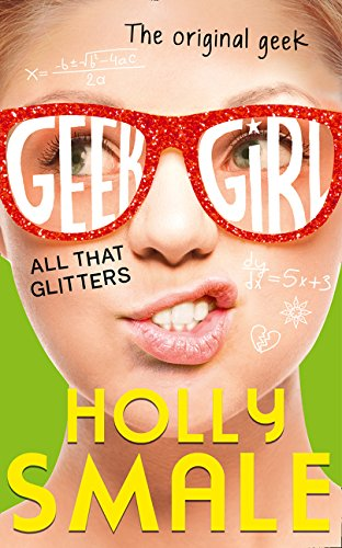 9780007574582: All That Glitters (Geek Girl, Book 4)