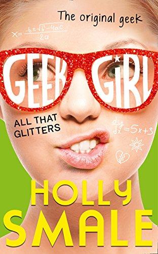 9780007574582: All That Glitters (Geek Girl)