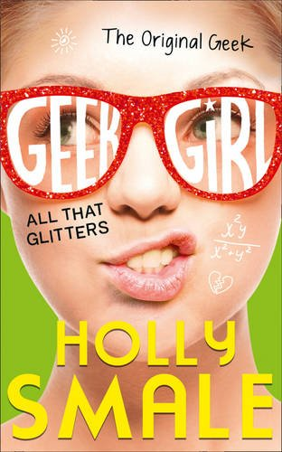 9780007574599: All That Glitters (Geek Girl)