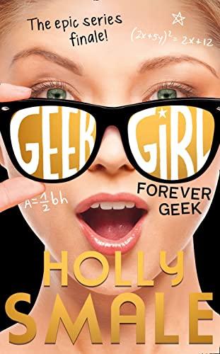 9780007574698: Forever Geek (Geek Girl, Book 6)