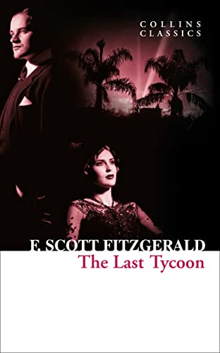 9780007574902: The Last Tycoon (Collins Classics)