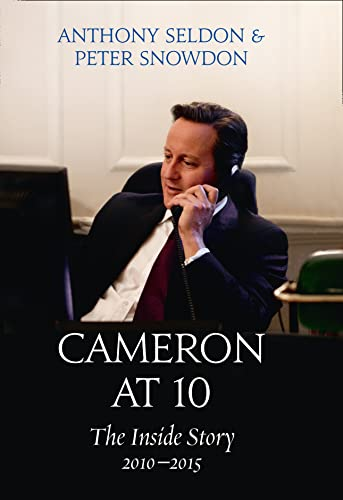 9780007575510: Cameron at 10: The Inside Story 2010–2015
