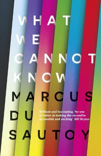 9780007576586: What We Cannot Know: Explorations at the Edge of Knowledge