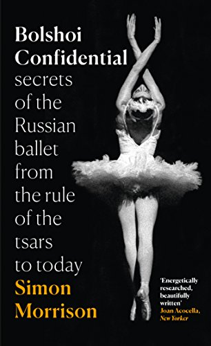9780007576616: Bolshoi Confidential: Secrets of the Russian Ballet - from the Rule of the Tsars to the Age of Putin