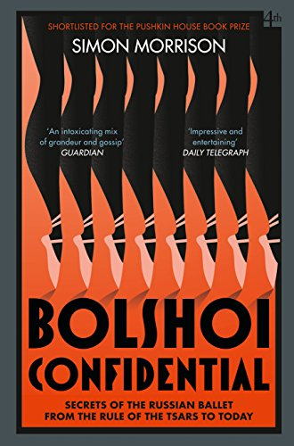 9780007576630: Bolshoi Confidential: Secrets of the Russian Ballet from the Rule of the Tsars to Today