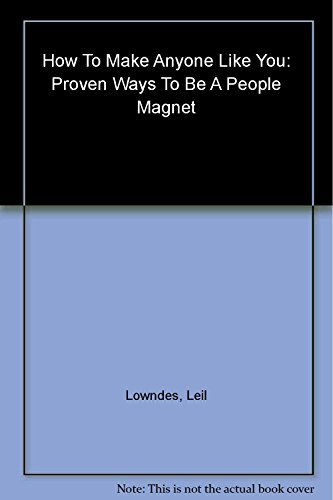 9780007577309: How to Make Anyone Like You: Proven Ways to Become a People Magnet