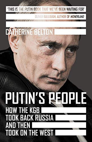 9780007578795: Putin's People: How the KGB Took Back Russia and then Took on the West