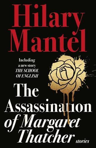 9780007579198: The Assassination of Margaret Thatcher