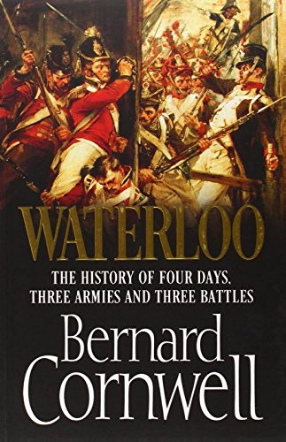 9780007580194: Waterloo: The History of Four Days, Three Armies and Three Battles