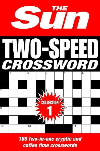 9780007580712: The Sun Two-Speed Crossword Collection 2: 160 Two-In-One Cryptic And Coffee Time Crosswords [Bind-Up Edition]