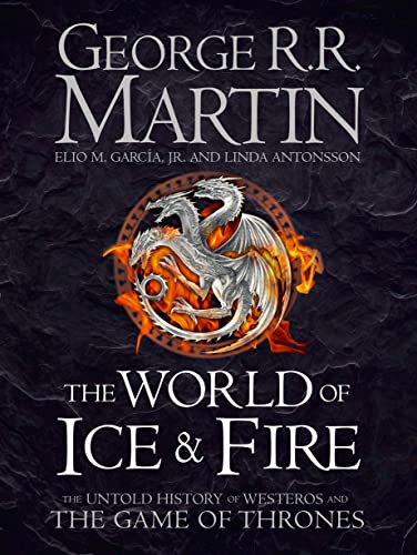 9780007580910: The World of Ice and Fire: The Untold History of Westeros and the Game of Thrones