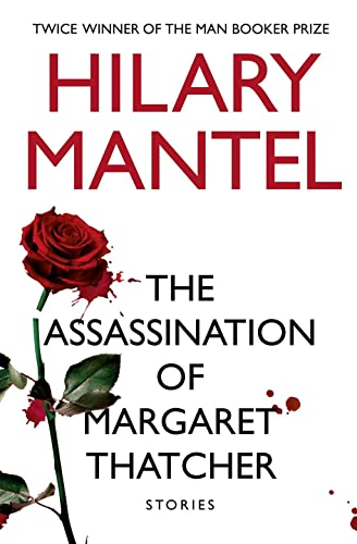 9780007580972: The Assassination of Margaret Thatcher