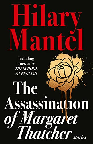 9780007580996: The Assassination of Margaret Thatcher