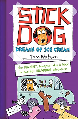 9780007581252: Stick Dog Dreams of Ice Cream