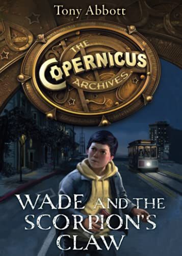 9780007581870: Wade and the Scorpion's Claw (The Copernicus Archives, Book 1) (The Copernicus Legacy)
