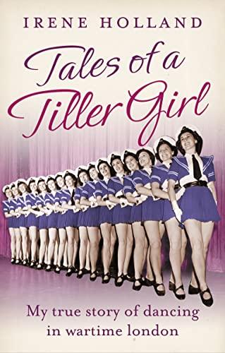9780007582143: Tales of a Tiller Girl