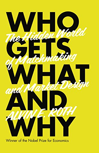 9780007583171: Who Gets What - And Why: The Hidden World of Matchmaking and Market Design