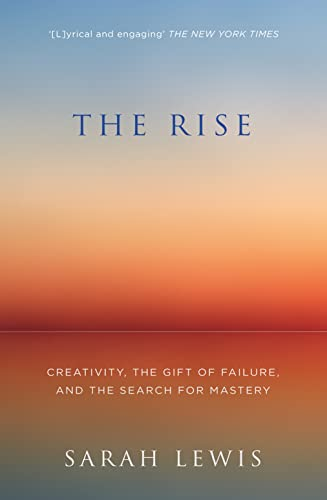 9780007584710: The Rise: Creativity, the Gift of Failure, and the Search for Mastery